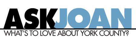 An image shows the phrase Ask Joan in large letters above a line and the phrase What's to love about York County below it.