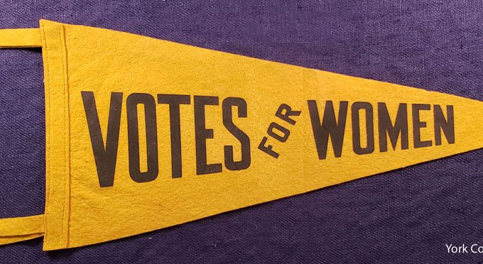 York County suffragists led strong organized campaign to gain vote