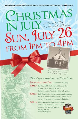 On Sunday, July 26, the Glen Rock Historic Preservation Society and Southern School District will co-sponsor a Christmas in July open house at Fissel's one room school located along Fissels Church Road in front of Susquehannock High School. The school will be decorated for Christmas as it may have been when it was still in use with Christmas decorations made by the attendees of the Good Sheppard Day Care at Immanuel United Methodist Church in Glen Rock. SUBMITTED