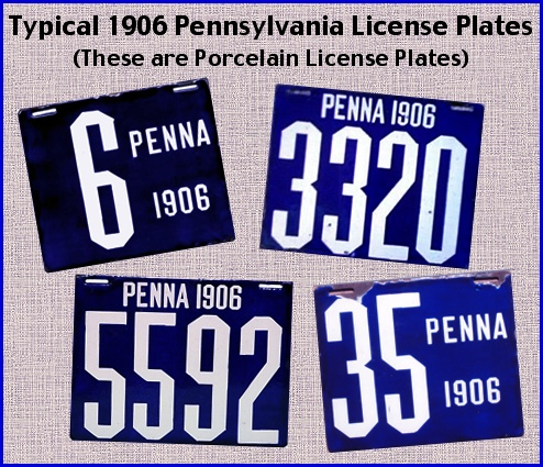Typical 1906 Pennsylvania issued License Plates (Photos of original license plates from various on-line sites and museums; Illustration arranged by S. H. Smith, 2013)