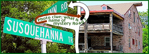 Susquehanna Trail road sign in York County, PA, and Photo Clue related to the Mystery Road (2014 Photos, S. H. Smith)