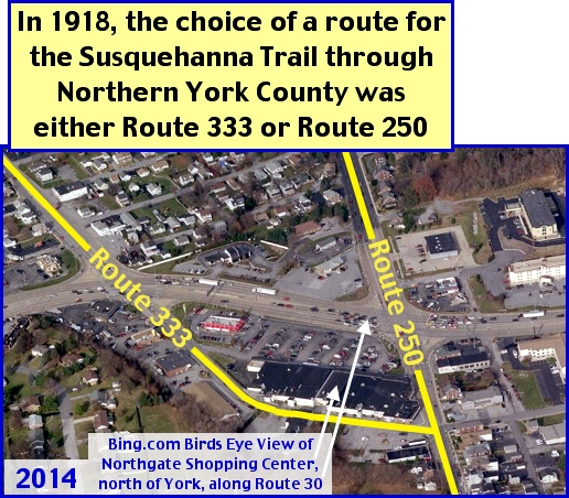 Bing.com Birds Eye View of Northgate Shopping Center, north of York, along Route 30 (The 1918 locations of Routes 333 and 250 are annotations by S. H. Smith, 2014)