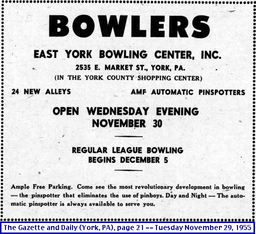 Ad for Opening of the East York Bowling Center (The Gazette and Daily, Tuesday November 29, 1955, page 21; From Newspaper Microfilms of York County Heritage Trust)