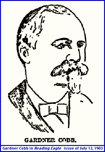 Sketch of Gardner Cobb (Reading Eagle in Reading, PA; Issue of July 12, 1903)