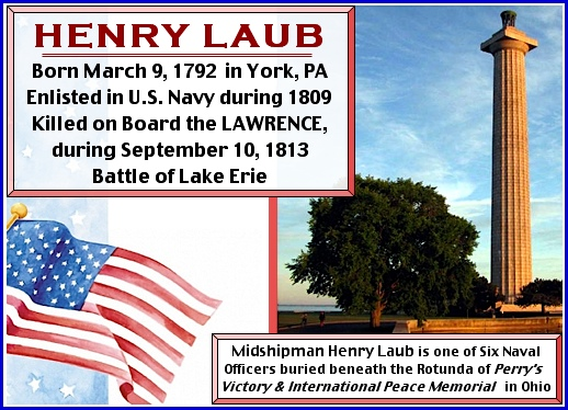 Memorial Day Tribute to Henry Laub [1792-1813] (Photo of Perry's Victory & International Peace Memorial from National Park Service, Remainder by S. H. Smith, 2015)