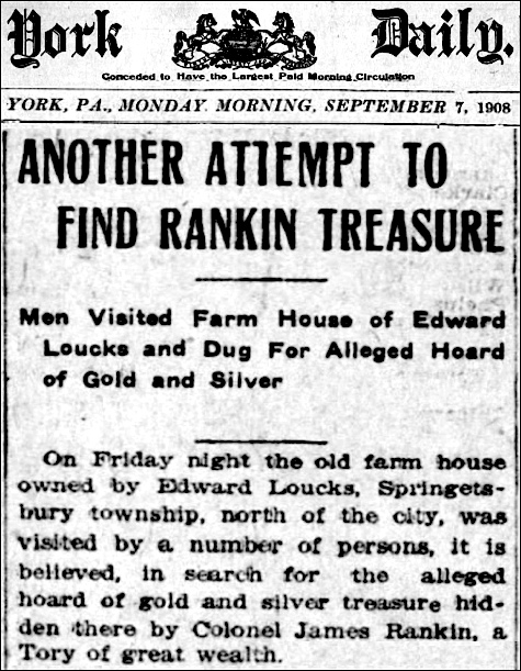 Part of an article about attempt to find Rankin Treasure in Springettsbury Township, York County, PA (The York Daily, issue of September 7, 1908)