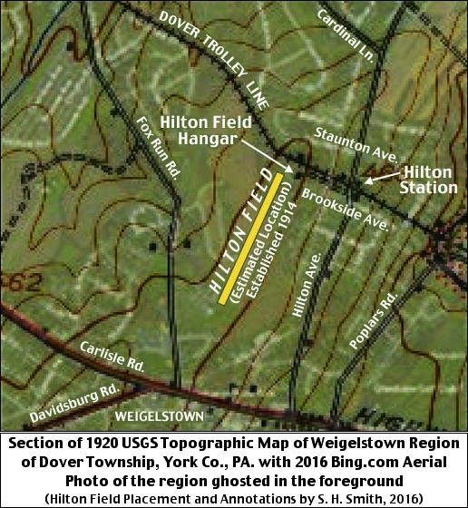 Section of 1920 USGS Topographic Map of Weigelstown Region of Dover Township, York County, PA with 2016 Bing.com Aerial Photo of the region ghosted in the foreground (Hilton Field Placement and Annotations by S. H. Smith, 2016)