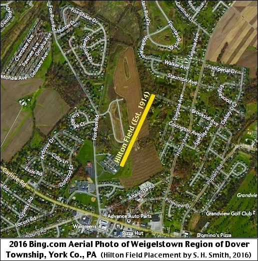 2016 Bing.com Aerial Photo of Weigelstown Region of Dover Township, York Co., PA (Hilton Field Placement by S. H. Smith, 2016)