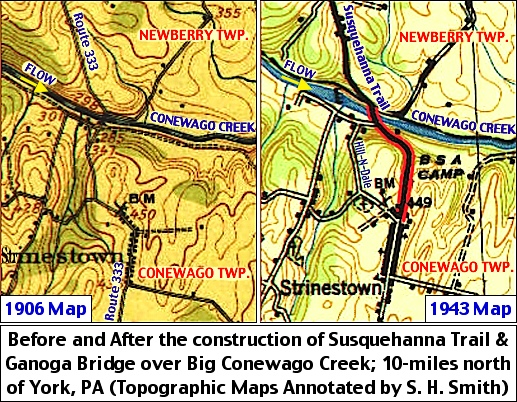 Before and After the construction of Susquehanna Trail and Ganoga Bridge over Big Conewago Creek (1906 and 1943 Topographic Maps Annotated by S. H. Smith, 2016)