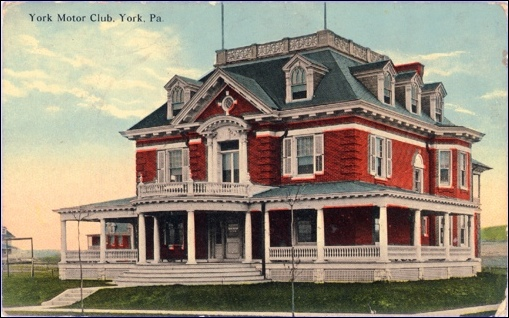 Circa 1913 Postcard of York Motor Club, York, PA (Postcard is Postmarked June 1914 and is from the Collections of S. H. Smith)
