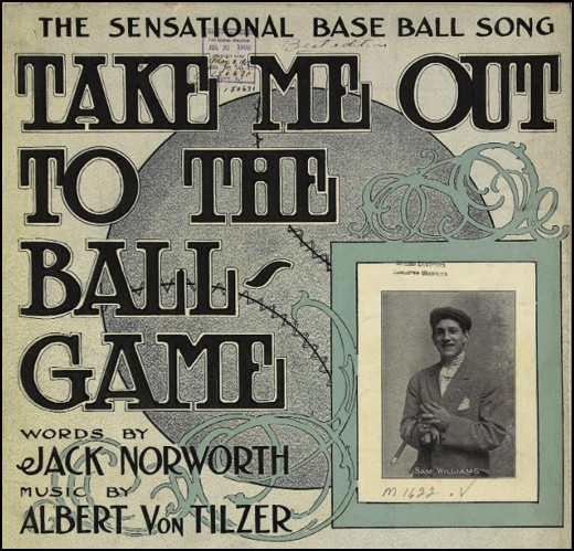 """Take me out to the Ballgame"" 1908 Sheet Music Cover (Library of Congress)"