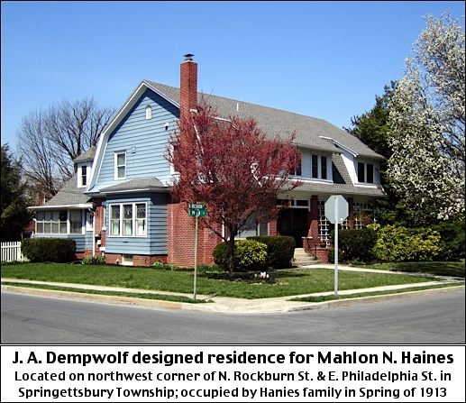 In 1912, J. A. Dempwolf Architects designed a suburban residence for Mahlon N. Haines, located on northwest corner of North Rockburn Street and East Philadelphia Street in Springettsbury Township. It was occupied by Haines' family in the Spring of 1913. (S. H. Smith Photo, 2018)