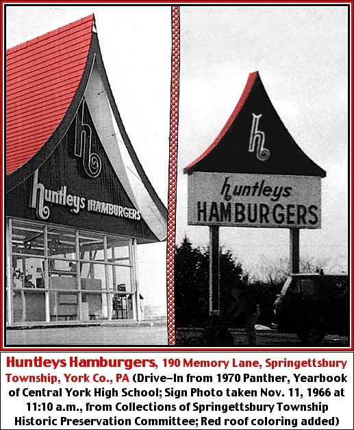 Huntleys Hamburgers at 190 Memory Lane (Drive-In photo is from page 279 of 1970 Panther Yearbook & Sign photo, taken 11/11/66, is from Collections of Springettsbury Township Historic Preservation Committee; Red roof coloring added by S. H. Smith)
