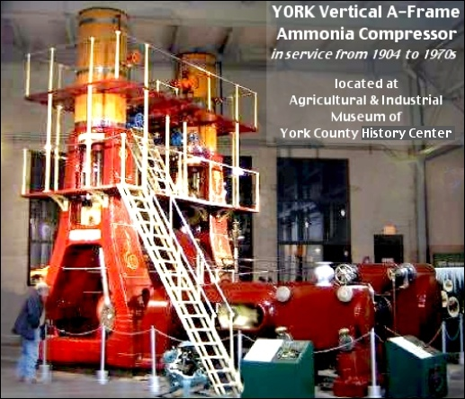 YORK Vertical A-Frame Ammonia Compressor, manufactured in York and operated from 1904 into the 1970s at a plant in Kansas.  It is now on display at the Agricultural and Industrial Museum of the York County History Center. (York County History Center photo)