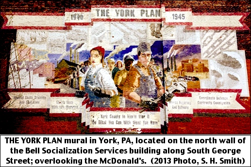 THE YORK PLAN mural in York, PA, located on the north wall of the Bell Socialization Services building along South George Street; overlooking the McDonald's. (2013 Photo, S. H. Smith)