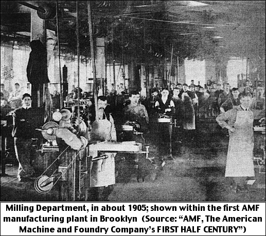 """Milling Department, in about 1905; shown within the first AMF manufacturing plant in Brooklyn  (Source: """"AMF, The American Machine and Foundry Company's FIRST HALF CENTURY"""")"""