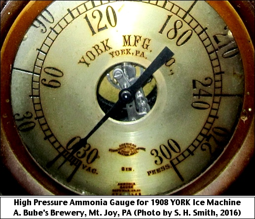 High Pressure Ammonia Gauge for 1908 YORK Ice Machine; A. Bube's Brewery, Mount Joy, PA (Photo by S. H. Smith, 2016)