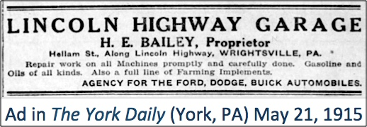 Ad for Lincoln Highway Garage, H. E. Bailey, Proprietor; Hellam St., Along Lincoln Highway, Wrightsville, PA (The York Daily published in York, PA; issue of May 21, 1915)