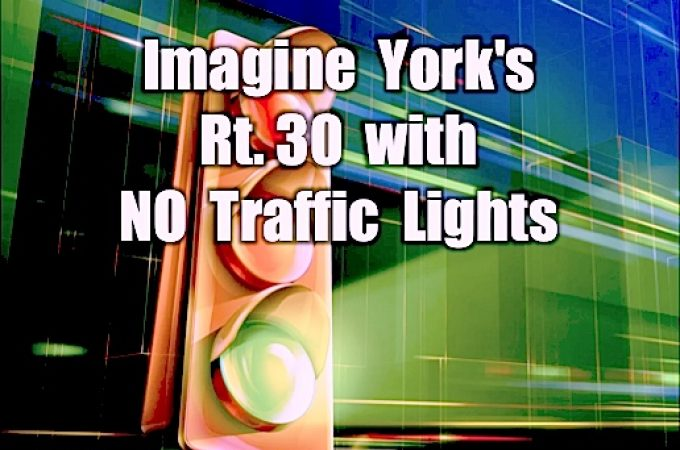 Imagine York's Rt. 30 with NO Traffic Lights