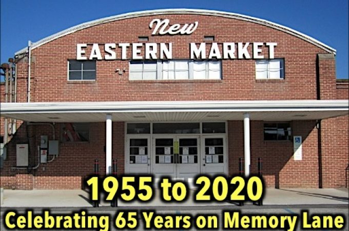 New Eastern Market celebrates 65 Years on Memory Lane