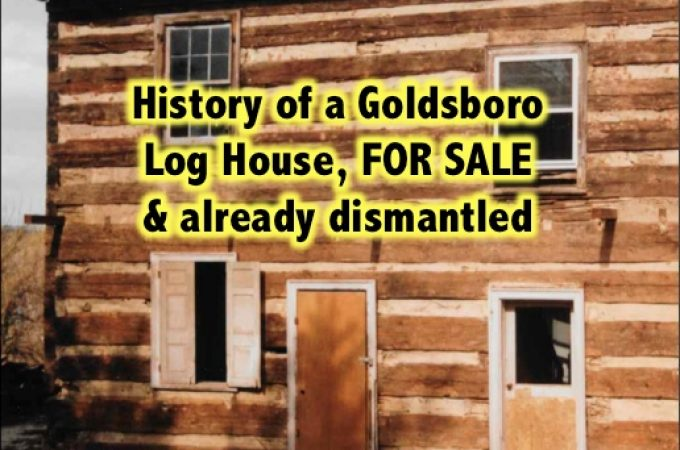 Dismantled Goldsboro log house is For Sale